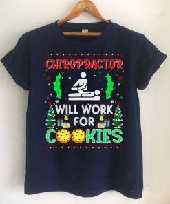Chiropractor Will Work For Cookies Christmas Ugly Shirt