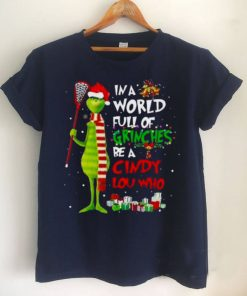Grinch Santa Hat In a World Full of Grinches Be a Cindy Lou Who Merry Christmas Shirt